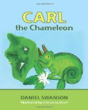Carl the Chameleon 2012 9781468026306 Front Cover