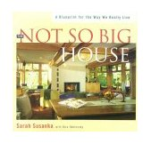 Not So Big House A Blueprint for the Way We Really Live 1998 9781561581306 Front Cover