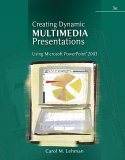 Creating Dynamic Multimedia Presentations Using Microsoft� PowerPoint� 2003 3rd 2005 Revised 9780324313307 Front Cover