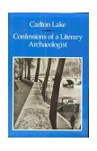 Confessions of a Literary Archaeologist 1990 9780811211307 Front Cover