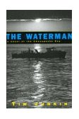 Waterman A Novel of the Chesapeake Bay 1999 9781565122307 Front Cover
