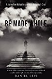 Be Made Whole 2012 9781622302307 Front Cover