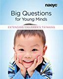 Big Questions for Young Minds Extending Children's Thinking