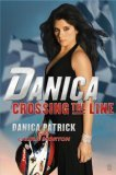 Danica--Crossing the Line 2007 9780743298308 Front Cover