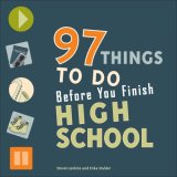 97 Things to Do Before You Finish High School 2008 9780979017308 Front Cover