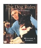 Dog Rules Damn near Everything! 2003 9781591021308 Front Cover