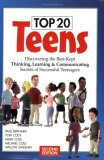 Top 20 Teens Discovering the Best-Kept Thinking, Learning and Communicating Secrets of Successful Teenagers 2nd 2006 9780974284309 Front Cover