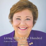 Living Well at One Hundred 2009 9781449020309 Front Cover