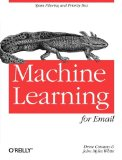 Machine Learning for Email Spam Filtering and Priority Inbox 1st 2011 9781449314309 Front Cover