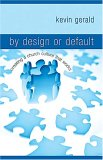By Design or Default Creating a Church Culture That Works 2007 9781599510309 Front Cover