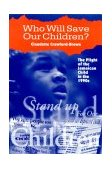 Who Will Save Our Children? The Plight of the Jamaican Child in the Nineties 2000 9789768125309 Front Cover