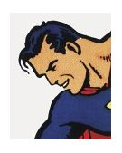 Superman The Complate History 2004 9780811842310 Front Cover