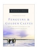 Penguins and Golden Calves Icons and Idols in Antarctica and Other Unexpected Places 2003 9780877886310 Front Cover