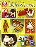 Polymer Clay Dolls and Faces 2002 9781574212310 Front Cover