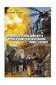 Production Safety for Film, Television and Video 2000 9780240515311 Front Cover