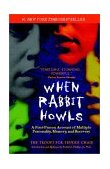 When Rabbit Howls A First-Person Account of Multiple Personality, Memory, and Recovery 2002 9780425183311 Front Cover