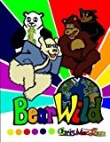 Bear Wild 2012 9781478326311 Front Cover