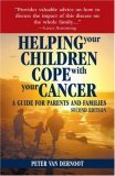 Helping Your Children Cope with Your Cancer A Guide for Parents and Families 2nd 2006 9781578262311 Front Cover