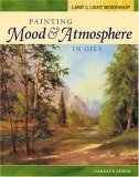 Painting Mood and Atmosphere in Oils 2005 9781581806311 Front Cover