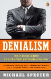 Denialism How Irrational Thinking Harms the Planet and Threatens Our Lives 2010 9780143118312 Front Cover