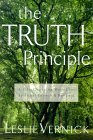Truth Principle A Life-Changing Model for Spiritual Growth and Renewal 2000 9781578562312 Front Cover