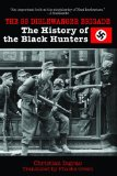SS Dirlewanger Brigade The History of the Black Hunters 2013 9781620876312 Front Cover