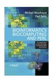 Bioinformatics Biocomputing and Perl An Introduction to Bioinformatics Computing Skills and Practice 2004 9780470853313 Front Cover