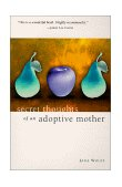 Secret Thoughts of an Adoptive Mother 1st 2010 Revised 9780967214313 Front Cover