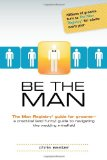Be the Man The Man Registry� Guide for Grooms 2012 9781615641314 Front Cover