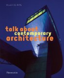 Talk about Contemporary Architecture Who, What, Where, When, How, Why 2010 9782080301314 Front Cover
