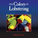 Colors of Lobstering 2007 9780892727315 Front Cover
