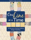 One Line at a Time 24 Geometric Machine-Quilting Designs Made Easy 2009 9781571205315 Front Cover