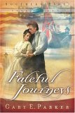 Fateful Journeys 2005 9781582294315 Front Cover