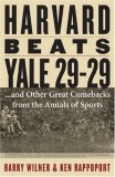 Harvard Beats Yale 29-29:... and Other Great Comebacks from the Annals of Sports 2007 9781589793316 Front Cover