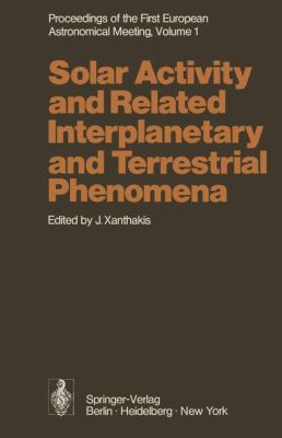Solar Activity and Related Interplanetary and Terrestrial Phenomena 2011 9783642656316 Front Cover