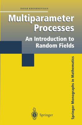 Multiparameter Processes An Introduction to Random Fields 2006 9780387216317 Front Cover