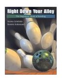 Right down Your Alley The Beginner's Book of Bowling 1st 2002 9780534560317 Front Cover