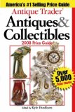 Antique Trader Antiques and Collectibles 2008 Price Guide 24th 2007 9780896895317 Front Cover