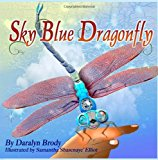 Sky Blue Dragonfly 2012 9781468031317 Front Cover