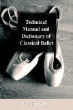 Technical Manual and Dictionary of Classical Ballet 2008 9781607960317 Front Cover