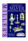 Collecting Silver The Facts at Your Fingertips 1999 9781840002317 Front Cover