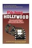 Pitching Hollywood How to Sell Your TV and Movie Ideas 2004 9781884956317 Front Cover