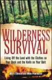 Wilderness Survival Living off the Land with the Clothes on Your Back and the Knife on Your Belt 2006 9780071453318 Front Cover