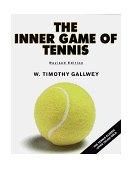Inner Game of Tennis The Classic Guide to the Mental Side of Peak Performance 1997 9780679778318 Front Cover