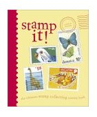 Stamp It! The Ultimate Stamp Collecting Activity Book 2002 9780811833318 Front Cover