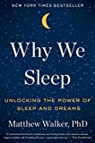 Why We Sleep Unlocking the Power of Sleep and Dreams 2017 9781501144318 Front Cover
