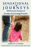 Sensational Journeys 20 Stories of Families Learning to Live with Different Aspects of SPD 2011 9781935567318 Front Cover