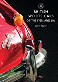 British Sports Cars of the 1950s and '60s 2014 9780747814320 Front Cover