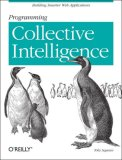 Programming Collective Intelligence Building Smart Web 2. 0 Applications 1st 2007 9780596529321 Front Cover