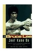 Jeet Kune Do Bruce Lee's Commentaries on the Martial Way 1st 1997 9780804831321 Front Cover